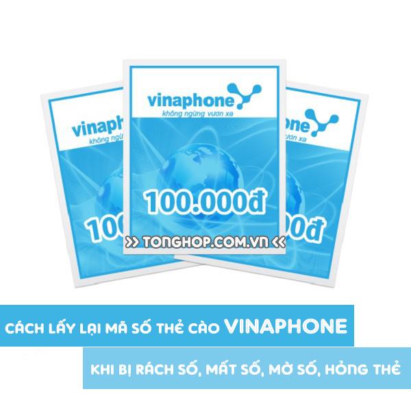 Cách lấy lại mã số thẻ cào Vinaphone khi bị mất số, mờ số